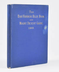 The Bar Harbor Blue Book and Mount Desert Guide. 1881