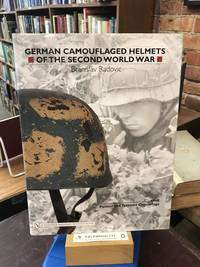 German Camouflaged Helmets Of The Second World War: Painted And Textured Camouflage