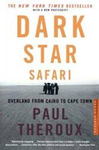 Dark Star Safari: Overland from Cairo to Capetown by Paul Theroux - 2004-04-05 - from Books Express (SKU: 0618446877q)