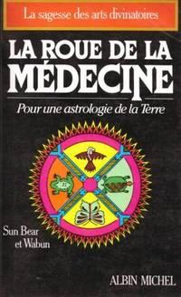 La roue de la médecine -pour une astrologie de la terre