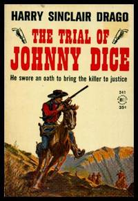 THE TRIAL OF JOHNNY DICE by  Harry Sinclair Drago - Paperback - First Edition - 1961 - from W. Fraser Sandercombe (SKU: 215511)