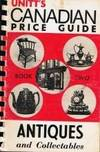 Unitt's Canadian Price Guide Book Two Antiques and Collectables