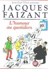 Jacques faizant l'humour au quotidien by Tiberi Jean-paul - 1995 - from philippe arnaiz and Biblio.com