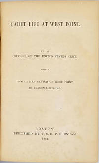 Cadet Life at West Point By an Officer of the United States Army. With a Descriptive Sketch of West Point, by Benson J. Lossing