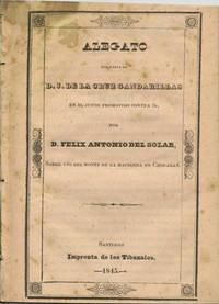 Alegato por parte de D.J. de la Cruz Gandarillas en el juicio promovido contra él. por D. Felix Antonio del Solar sobre uso del Monte de la Hacienda de Chocalau