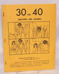 30 for 40: questions and answers.  30 hours work for 40 hours pay... it not only sounds great, it is!