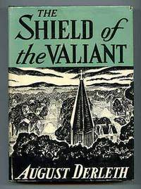 The Shield of the Valiant by  August DERLETH - Signed First Edition - 1945 - from Between the Covers- Rare Books, Inc. ABAA and Biblio.com