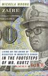 image of In the Footsteps of Mr. Kurtz: Living on the Brink of Disaster in Mobutu's Congo