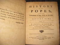 The History of the Popes, from the Foundation of the See of Rome to the  Present Time Volumes 1 - 7