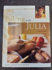 BAKING WITH JULIA: SAVOR THE JOYS OF BAKING WITH AMERICA'S BEST BAKERS [SIGNED]