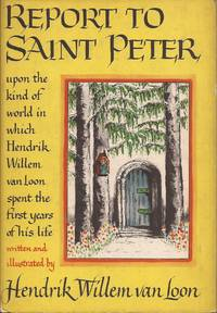 image of Report to Saint Peter, upon the kind of world in which Hendrik Willem van Loon spent the first years of his life.