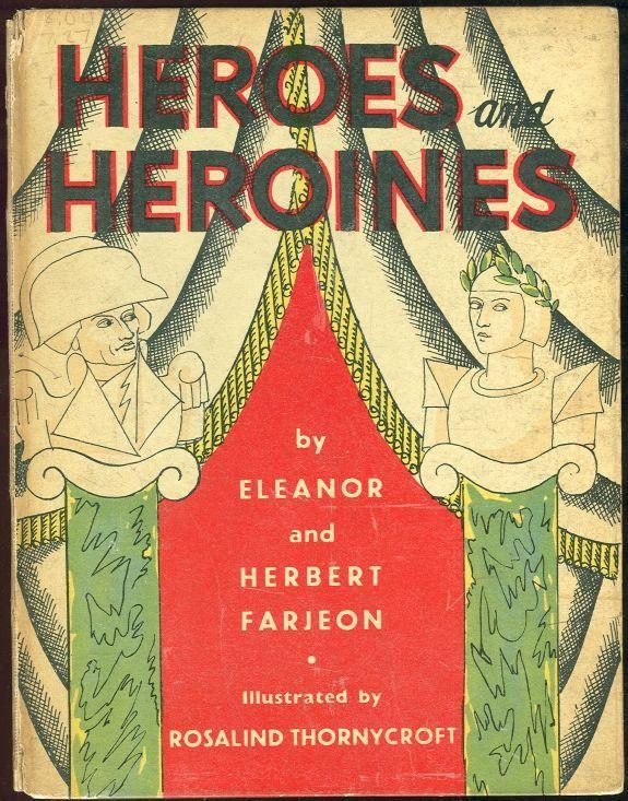 HEROES AND HEROINES, Farjeon, Eleanor and Herbert