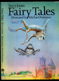 Fairy Tales by Jones, Terry (Illustrated by Michael Foreman) - 1981