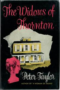 THE WIDOWS OF THORNTON by  Peter Taylor - First Edition - (1954) - from Quill & Brush and Biblio.com