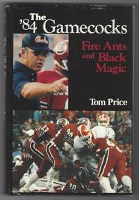 The '84 Gamecocks: Fire Ants and Black Magic