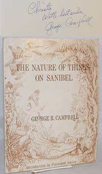 The nature of things on Sanibel; a discussion of the animal & plant life of Sanibel Island with a sidelong glance at some of their relatives elsewhere