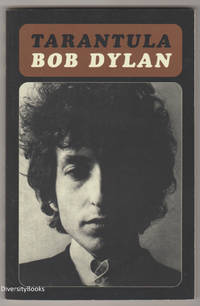 TARANTULA by  Bob Dylan - Paperback - First Thus - 2004 - from Diversity Books, IOBA (SKU: 013181)