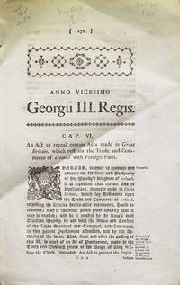An Act to Repeal Certain Acts made in Great Britain, which restrain the Trade and Commerce of...