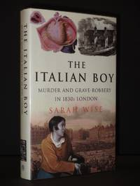 The Italian Boy: Murder and Grave-Robbery in 1830s London [SIGNED]