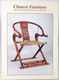 Chinese Furniture: Selected Articles from Orientations, 1984 - 1994