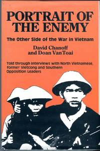 Portrait of the Enemy: The Other Side of the War in Vietnam, Told Through Interviews with North Vietnamese, former Vietcong and Southern Opposition Leaders