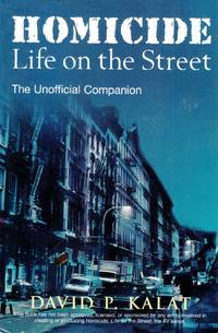 Homicide: Life on the Streets--the Unofficial Companion