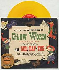 [Vinyl Record]: Little Joe Worm, Son of Glow Worm and Mr. Tap-Toe: Golden Records, 78 RPM