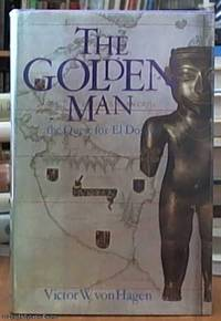 image of The Golden Man; A Quest for Eldorado
