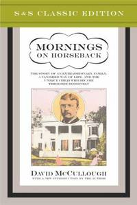 Mornings on Horseback : The Story of an Extraordinary Faimly, a Vanished Way of Life and the...