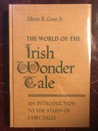 The World Of The Irish Wonder Tale  An Introduction To The Study Of Fairy Tales  Hardcover