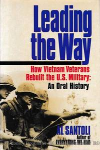 Leading the Way How Vietnam Veterans Rebuilt the U.S. Military An Oral History by  Al Santoli - First Edition - 1993 - from Ed Conroy Bookseller and Biblio.co.uk
