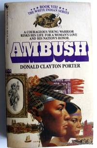 Ambush (White Indian Book VIII) by  Donald Clayton Porter - Paperback - 1983 - from ThatBookGuy and Biblio.com