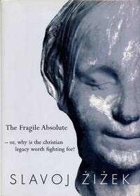 The Fragile Absolute or, Why is the Christian Legacy Worth Fighting For