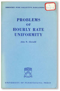Problems of Hourly Rate Uniformity (Industry-Wide Collective Bargaining Series, no.14)