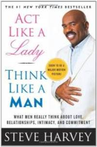 image of Act Like a Lady, Think Like a Man : What Men Really Think about Love, Relationships, Intimacy, and Commitment