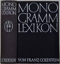 MONOGRAMM LEXIKON. Internationales Verzeichnis der Monogamme bildender Kunstler seit 1850.