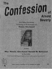 The confession of Arnold Beverly and other documents relating to the innocence of Mumia Abu-Jamal ; including, Why Mumia Abu-Jamal should be released