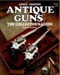 Antique Guns: The Collectors Guide