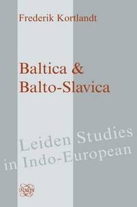 Baltica & Balto-Slavica (Leiden Studies in Indo-European)