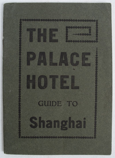 The Palace Hotel Guide to Shanghai.