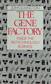 The Gene Factory: Inside The Biotechnology Business