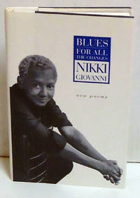 Blues: For All the Changes by  Nikki Giovanni - 1st Edition - 1999 - from citynightsbooks (SKU: 2026)