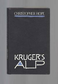 KRUGER'S ALP by  Christopher Hope - First Edition - 1984 - from TBCL  The Book Collector's Library (SKU: 32077)