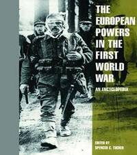 The European Powers in the First World War: An Encyclopedia (Garland Reference Library of the Humanities)
