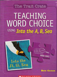 Teaching Word Choice Using Into the A, B, Sea (The Trait Crate, Grade 3)