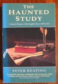The Haunted Study: Social History of the English Novel, 1876-1914
