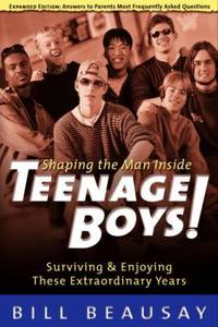 Teenage Boys : Surviving and Enjoying These Extraordinary Years