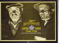 50TH Anniversary Local 1005 1946 - 1996 , ( calendar ) by Local 1005 -(re United Steel Workers - Stelco) - Paperback - 1st Edition - 1995 - from Nessa Books (SKU: 007524)