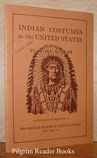 Indian Costumes in the United States: A Guide to the Study of the  Collections in the Museum.