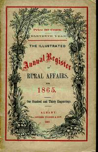 image of The Illustrated Annual Register Of Rural Affairs And Cultivator Almanac  For The Year 1865...